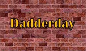 dadderday